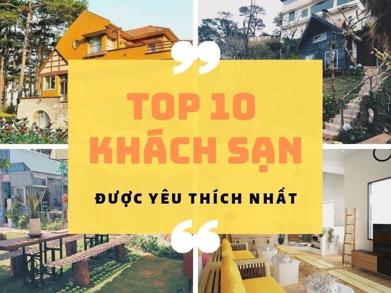 Top khách sạn Đà Lạt được nhiều người yêu thích nhất