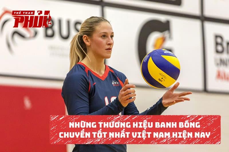 Những thương hiệu banh bóng chuyền tốt nhất Việt Nam hiện nay.